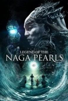 LEGEND OF THE NAGA PEARLS อภินิหารตำนานมุกนาคี