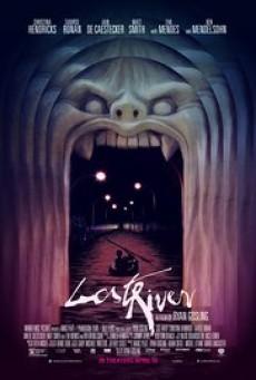 Lost River ฝันร้าย เมืองร้าง